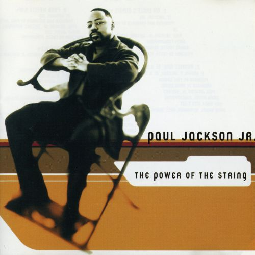 2001 Paul Jackson Jr – The Power Of The String