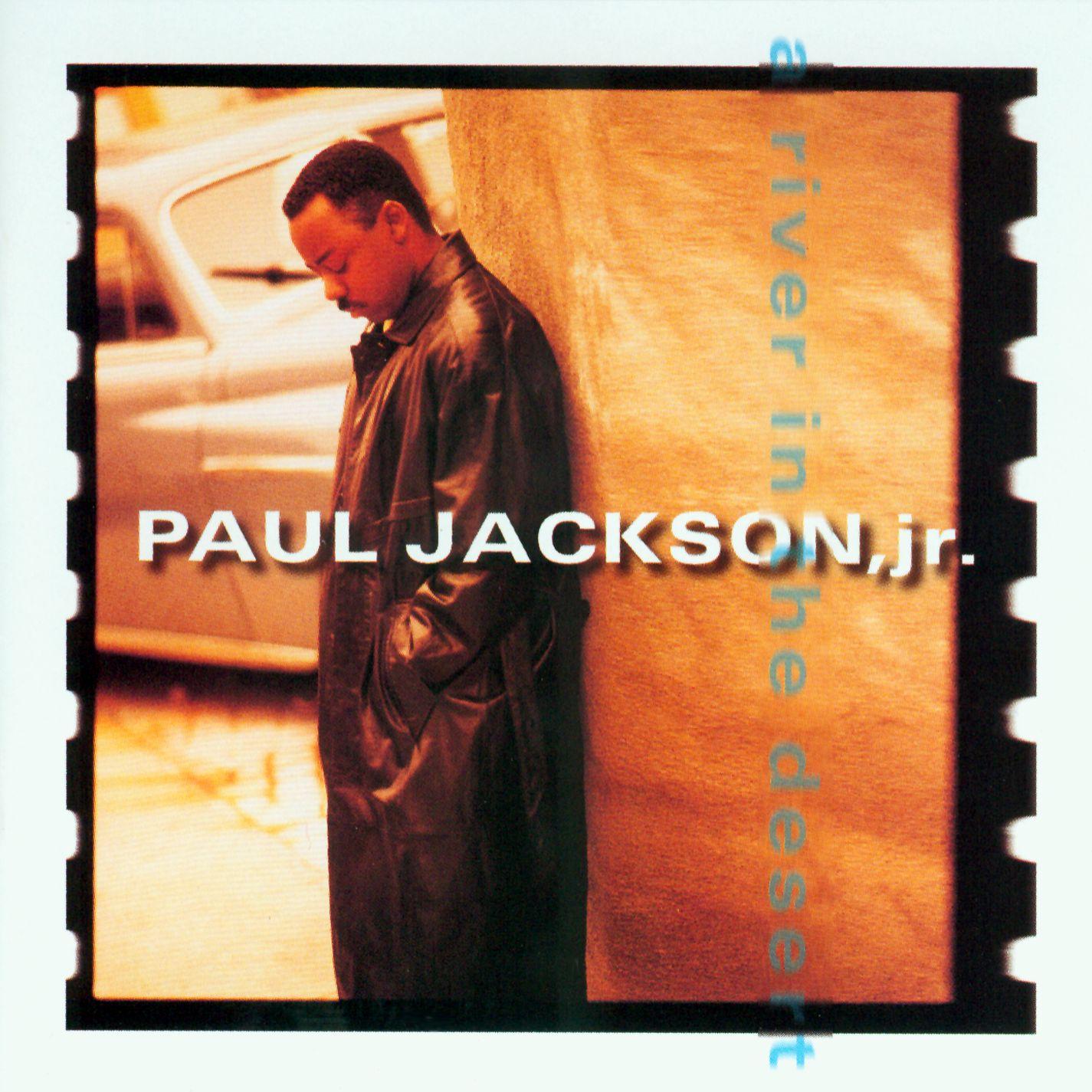 1993 Paul Jackson Jr – A River In The Desert