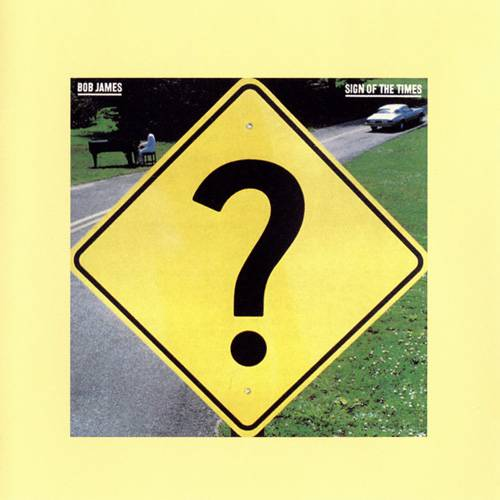 1981 Bob James – Sign Of The Times