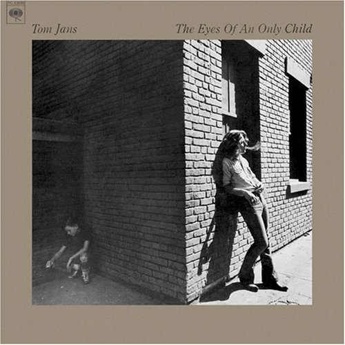 1975 Tom Jans – The Eyes Of An Only Child