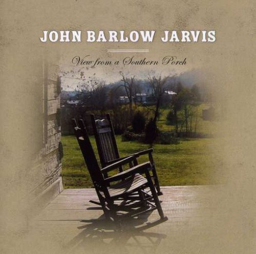 2003 John Barlow Jarvis – View From A Southern Porch
