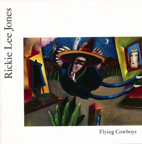 1989 Rickie Lee Jones – Flying Cowboys
