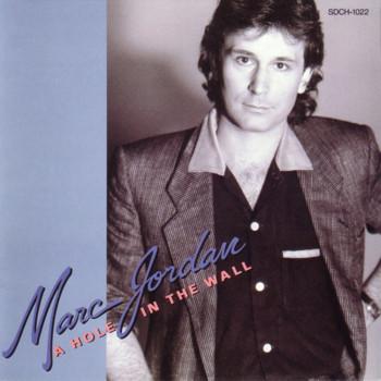 1983 Marc Jordan – A Hole In The Wall