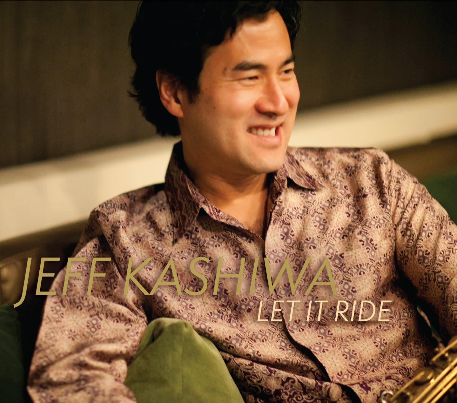 2012 Jeff Kashiwa – Let It Ride