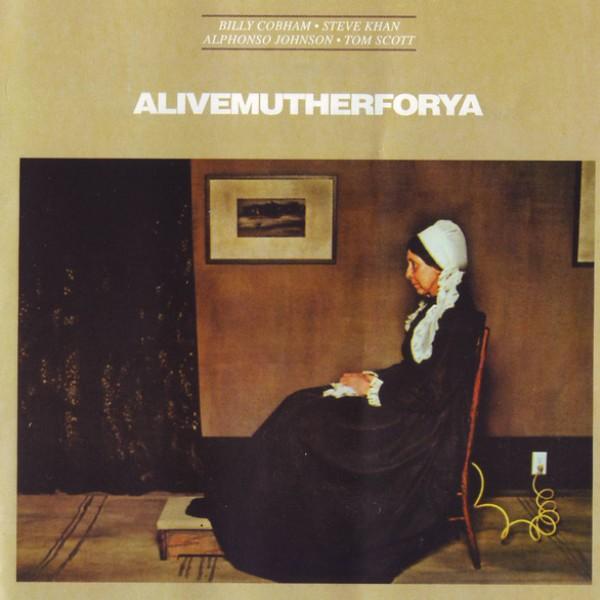 1978 Billy Cobham, Steve Khan, Alphonso Johnson & Tom Scott – ALiveMutherForYa