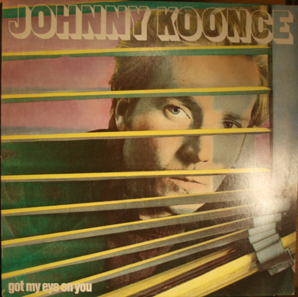 1983 Johnny Koonce – Got My Eye On You