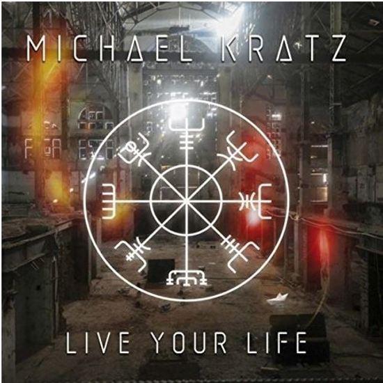 2018 Michael Kratz – Live Your Life