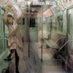 1980 Leah Kunkel - I Run With Trouble