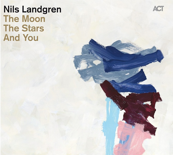 2011 Nils Landgren – The Moon, The Stars And You