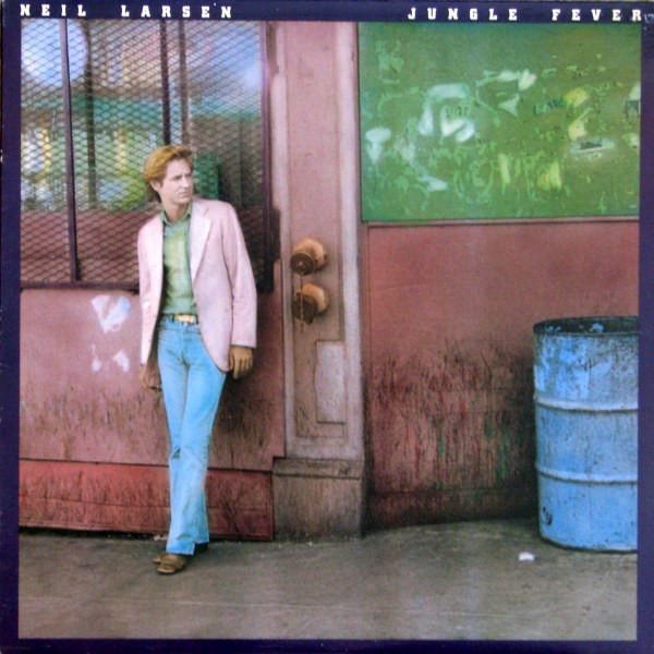 1978 Neil Larsen – Jungle Fever