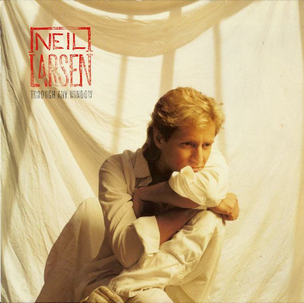 1987 Neil Larsen – Through Any Window