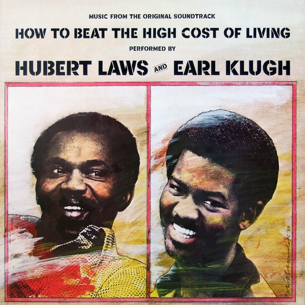 1980 Hubert Laws & Earl Klugh – How To Beat The High Cost Of Living