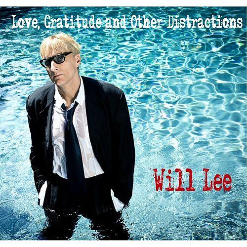 2013 Will Lee – Love, Gratitude And Other Distractions