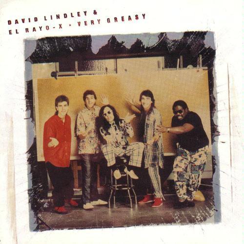 1988 David Lindley And El Rayo-X – Very Greasy