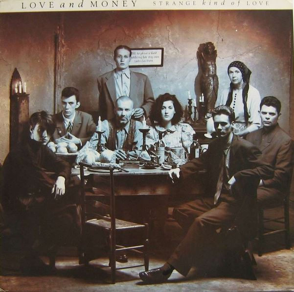 1988 Love And Money – Strange Kind Of Love