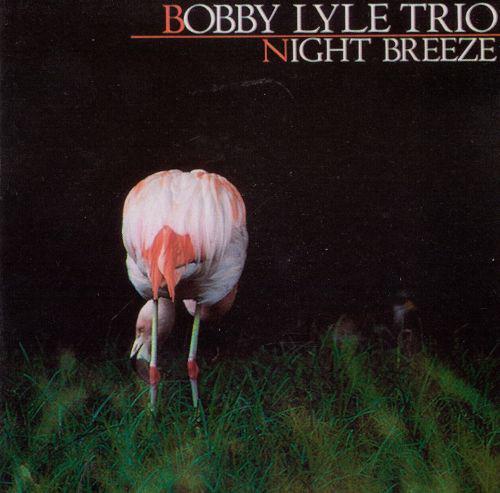 1985 Bobby Lyle Trio – Night Breeze