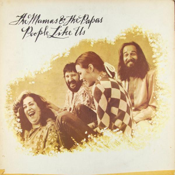 1971 The Mamas &The Papas – People Like Us