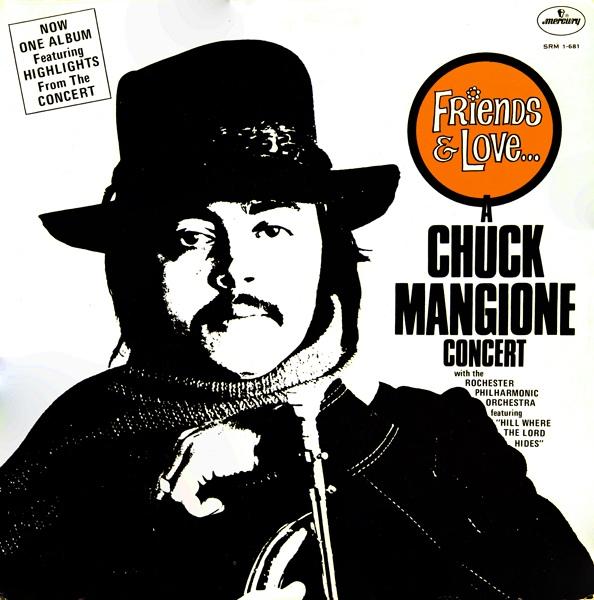 1970 Chuck Mangione – Friends & Love : A Chuck Mangione Concert