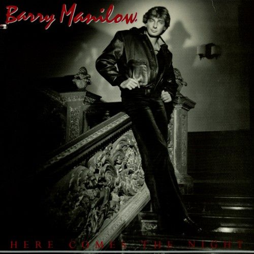 1982 Barry Manilow – Here Comes The Night