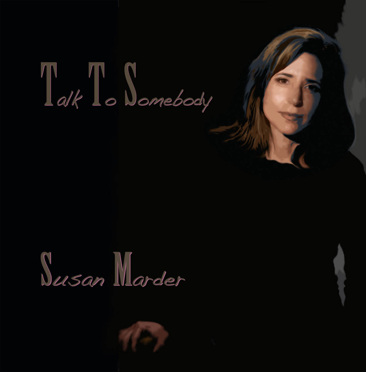 2010 Susan Marder – Talk To Somebody