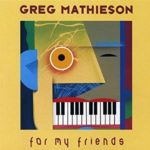 1989 Greg Mathieson - For My Friends