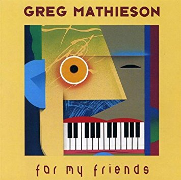1989 Greg Mathieson – For My Friends