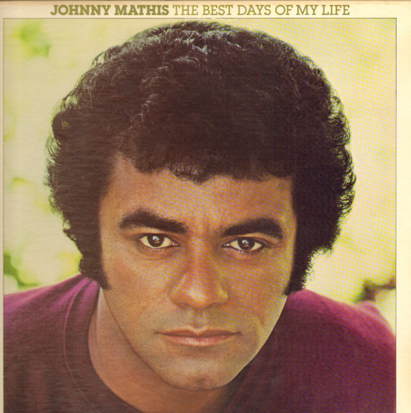 1979 Johnny Mathis – The Best Days Of My Life
