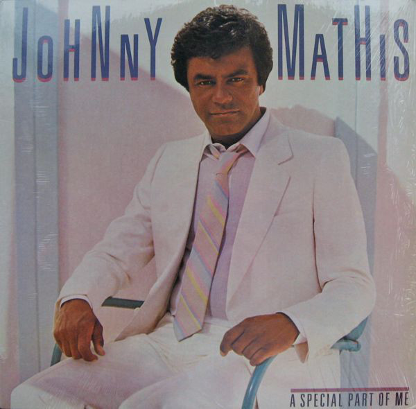 1984 Johnny Mathis – A Special Part Of Me