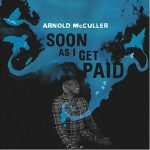 2011 Arnold McCuller - Soon As I Get Paid