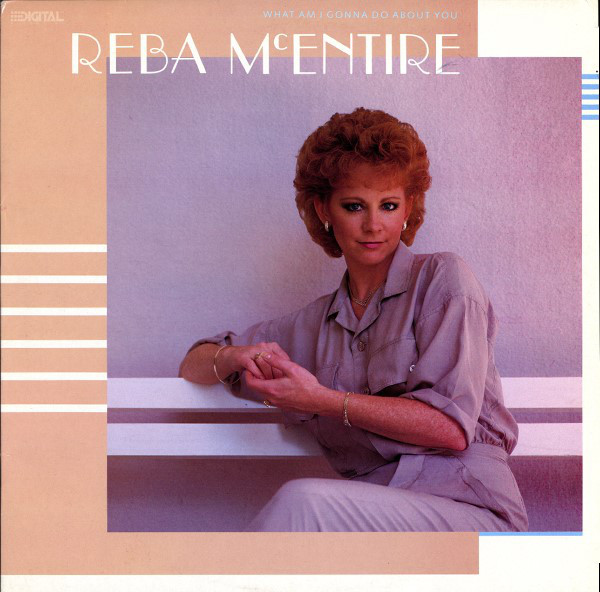 1986 Reba McEntire – What Am I Gonna Do About You