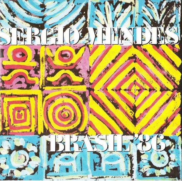 1986 Sergio Mendes – Brasil '86