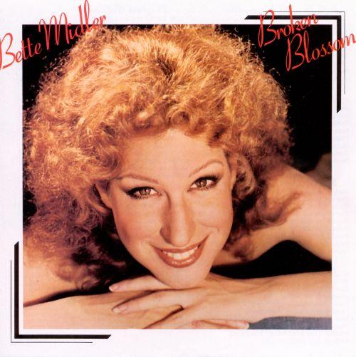 1977 Bette Midler – Broken Blossom
