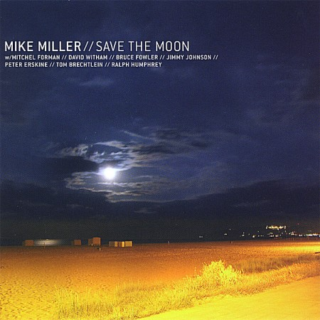 2006 Mike Miller – Save The Moon