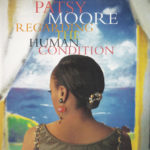 1992 Patsy Moore - Regarding The Human Condition