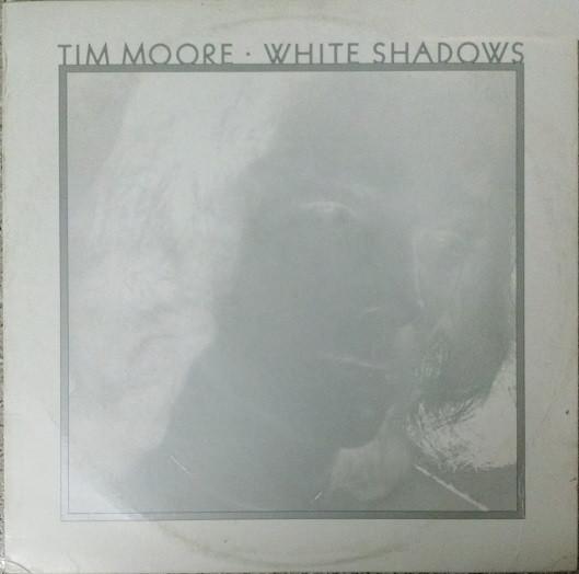 1977 Tim Moore – White Shadows