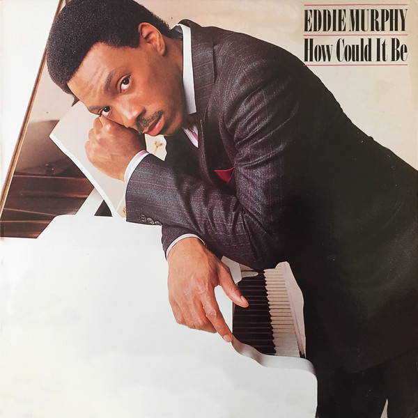 1985 Eddie Murphy – How Could It Be