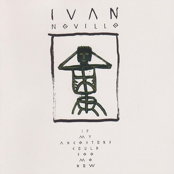 1988 Ivan Neville – If My Ancestors Could See Me Now
