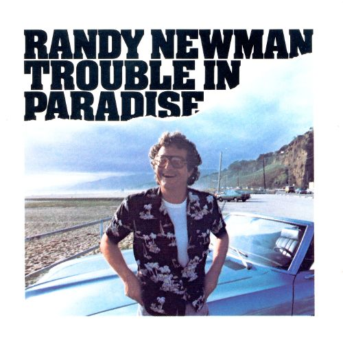 1983 Randy Newman – Trouble In Paradise