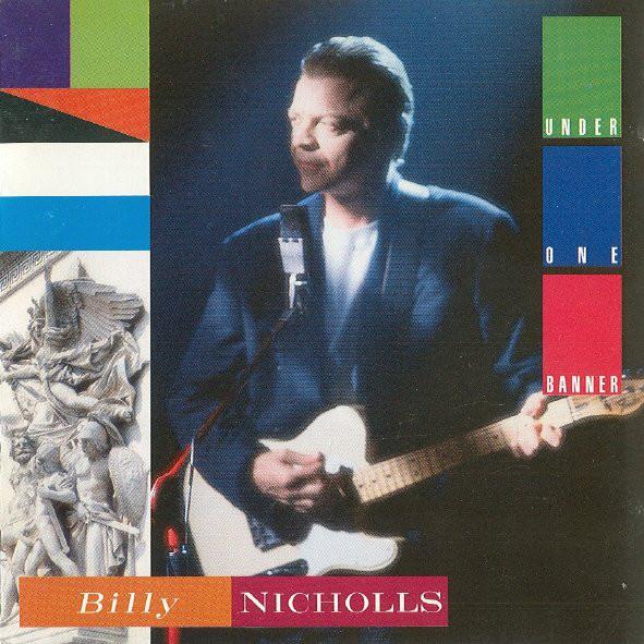 1990 Billy Nicholls – Under One Banner