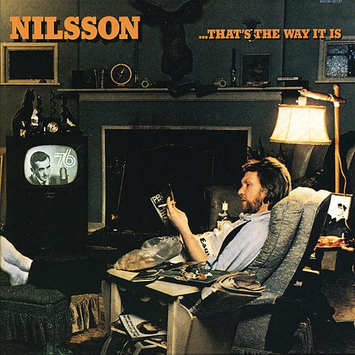 1976 Harry Nilsson – That Is The Way It Is