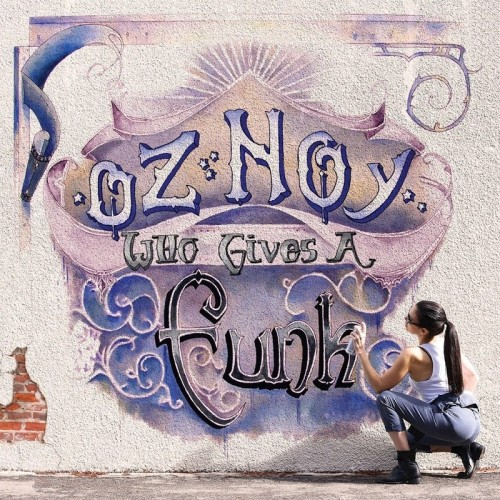 2016 Oz Noy – Who Gives A Funk