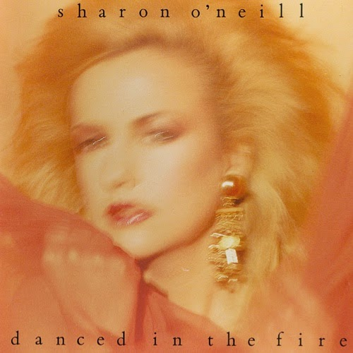 1987 Sharon O'Neill – Danced In The Fire
