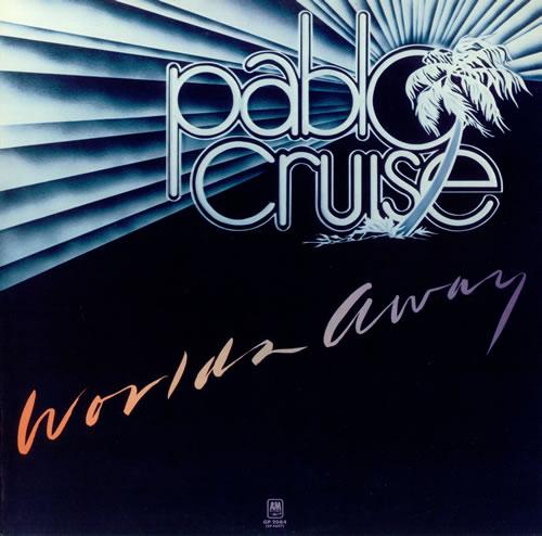 1978 Pablo Cruise – Worlds Away