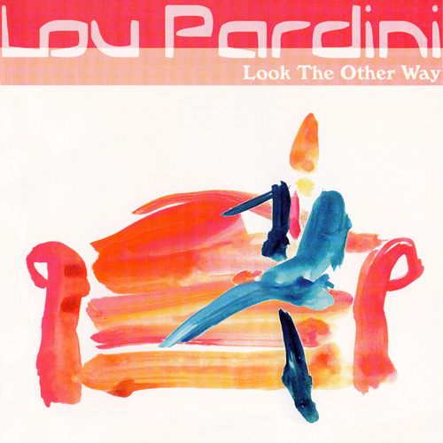 1998 Lou Pardini – Look The Other Way