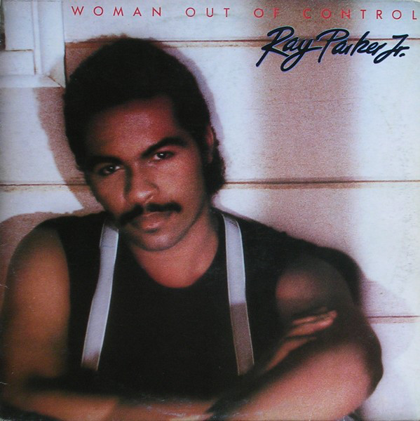 1983 Ray Parker Jr – Woman Out Of Control