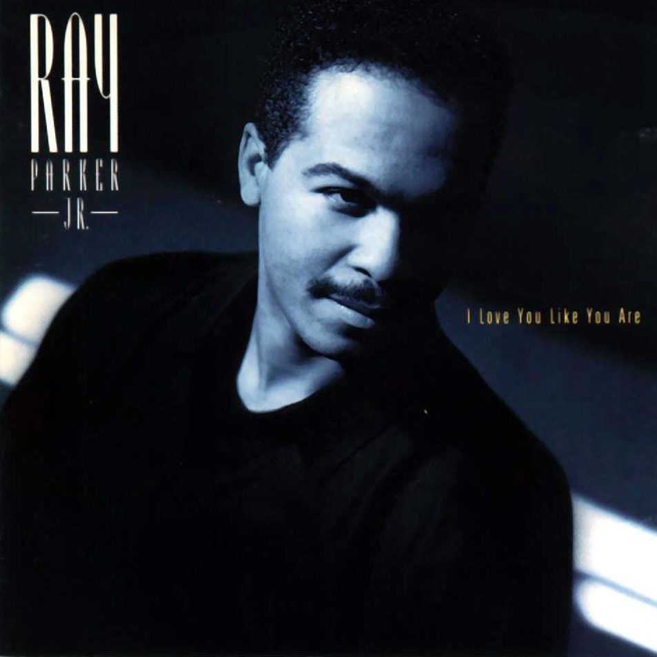 1991 Ray Parker Jr – I Love You Like You Are