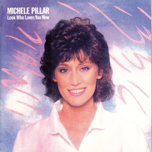 1984 Michele Pillar – Look Who Loves You Now