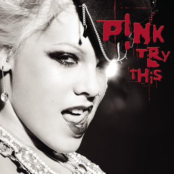 2003 P!nk – Try This