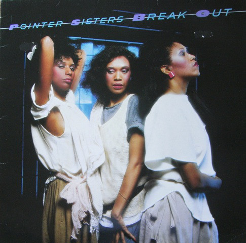 1983 Pointer Sisters – Break Out