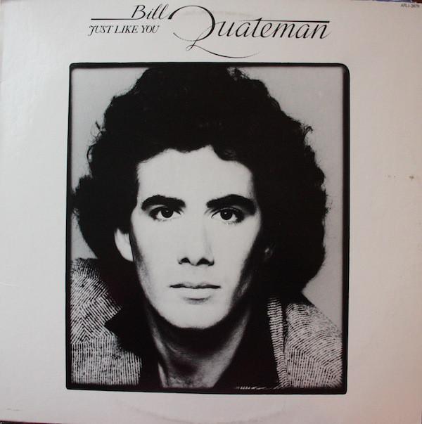 1979 Bill Quateman – Just Like You